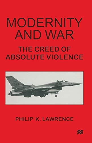 9781349142200: Modernity and War: The Creed of Absolute Violence