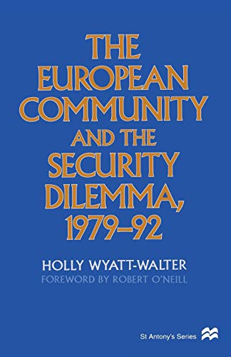 9781349142477: The European Community and the Security Dilemma, 1979–92 (St Antony's Series)