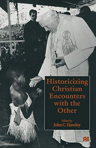9781349144235: Historicizing Christian Encounters with the Other