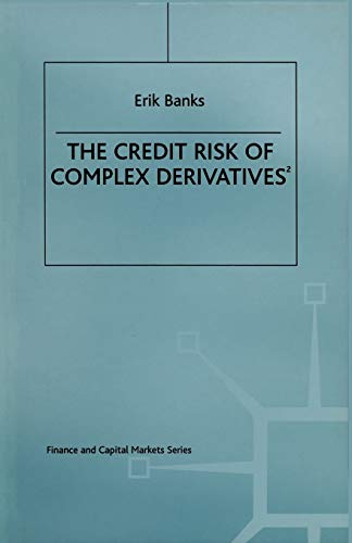9781349144860: The Credit Risk of Complex Derivatives (Finance and Capital Markets Series)