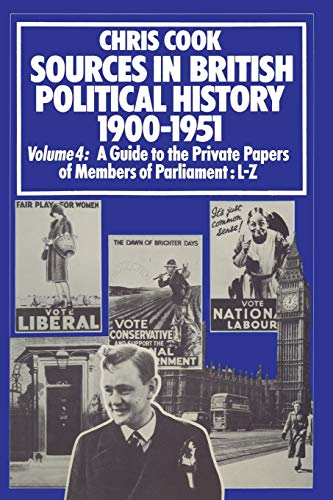 9781349157648: Sources in British Political History 1900–1951: Volume 4: A Guide to the Private Papers of Members of Parliament: L–Z