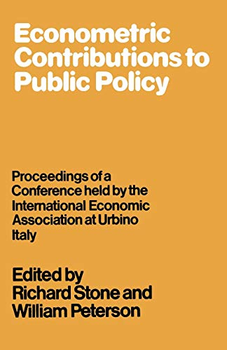 Econometric Contributions to Public Policy. Proceedings of a Conference held by the International ...