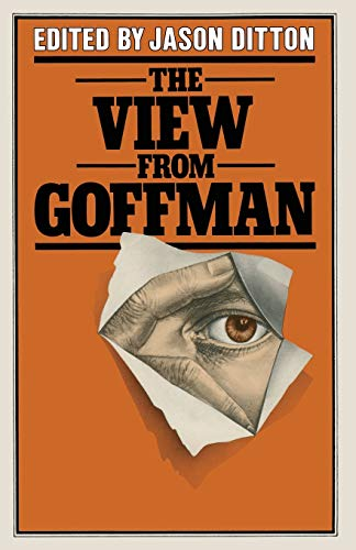 9781349162703: The View from Goffman