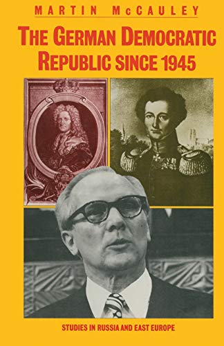 9781349172450: The German Democratic Republic since 1945 (Studies in Russia and East Europe)