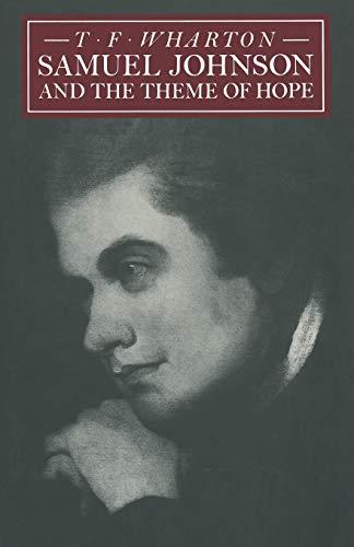 Samuel Johnson and the Theme of Hope: T F WHARTON