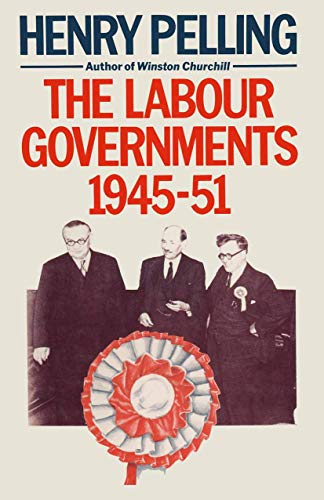 9781349174331: The Labour Governments, 1945–51