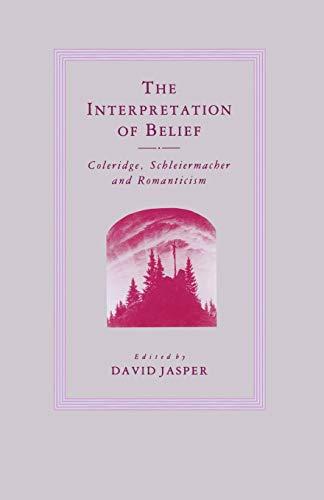 9781349183357: The Interpretation of Belief: Coleridge, Schleiermacher and Romanticism