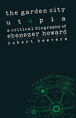 9781349190355: The Garden City Utopia: A Critical Biography of Ebenezer Howard