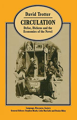 9781349194377: Circulation: Defoe, Dickens, and the Economies of the Novel (Language, Discourse, Society)