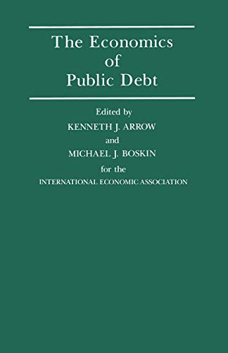 9781349194612: The Economics of Public Debt: Proceedings of a Conference held by the International Economic Association at Stanford, California (International Economic Association Series)