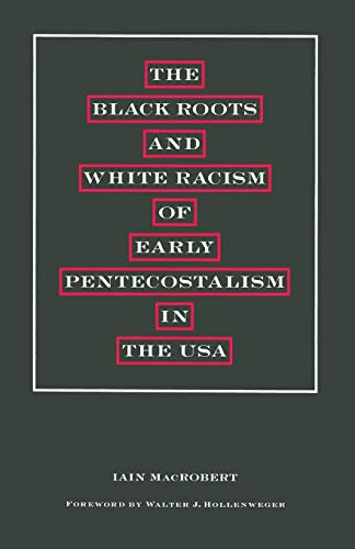 9781349194902: The Black Roots and White Racism of Early Pentecostalism in the USA