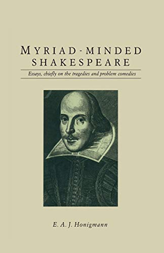 9781349198160: Myriad-minded Shakespeare: Essays, Chiefly on the Tragedies and Problem Comedies