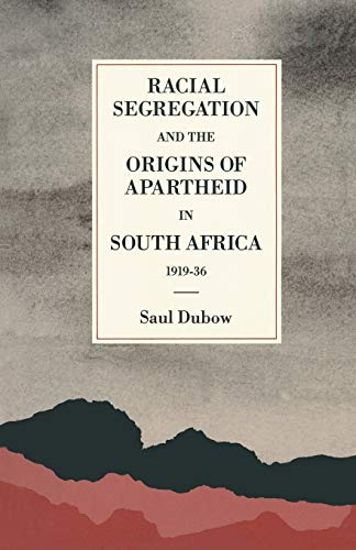 9781349200436: Racial Segregation and the Origins of Apartheid in South Africa, 1919–36 (St Antony's Series)