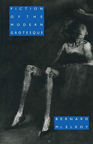 9781349200962: Fiction of the Modern Grotesque