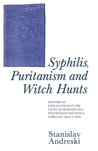 9781349203758: Syphilis, Puritanism and Witch Hunts: Historical Explanations in the Light of Medicine and Psychoanalysis with a Forecast about Aids