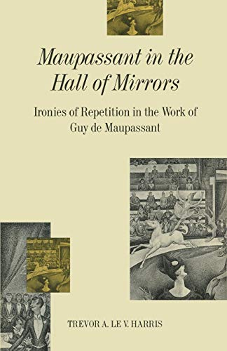 9781349210398: Maupassant in the Hall of Mirrors: Ironies of Repetition in the Work of Guy de Maupassant