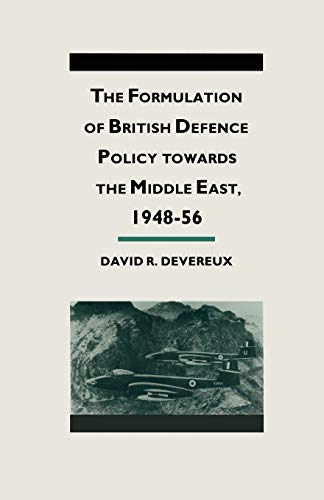 9781349211258: The Formulation of British Defense Policy Towards the Middle East, 1948–56