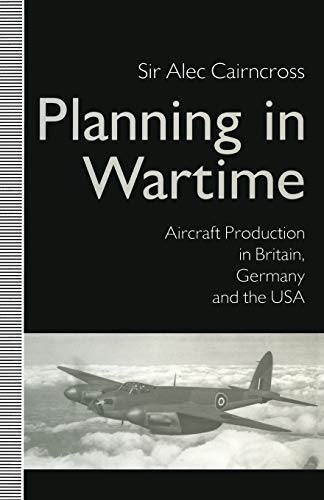 9781349213047: Planning in Wartime: Aircraft Production in Britain, Germany and the USA (St Antony's)