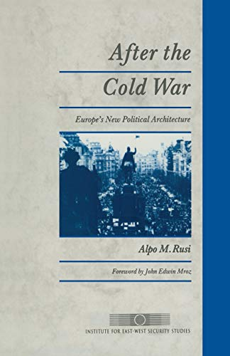 9781349213528: After the Cold War: Europe's New Political Architecture