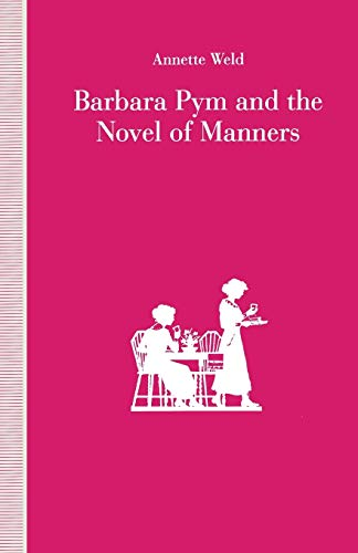 9781349216925: Barbara Pym and the Novel of Manners