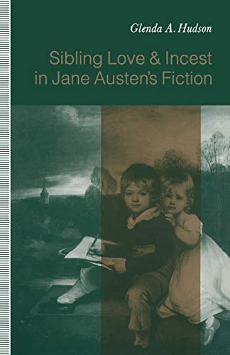 9781349218684: Sibling Love and Incest in Jane Austen's Fiction