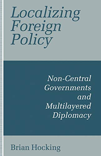 9781349229659: Localizing Foreign Policy: Non-Central Governments and Multilayered Diplomacy