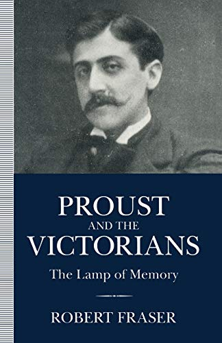 9781349232512: Proust and the Victorians: The Lamp of Memory