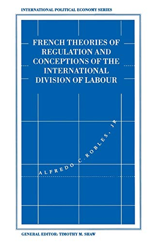 9781349232628: French Theories of Regulation and Conceptions of the International Division of Labour (International Political Economy Series)