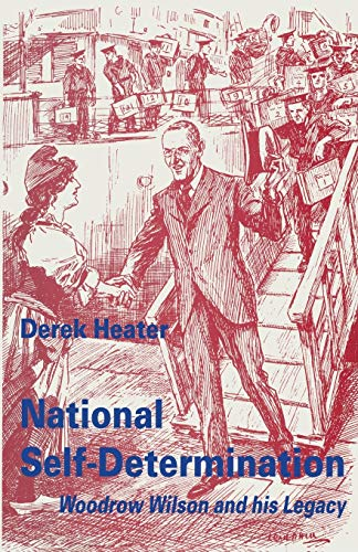 9781349236022: National Self-Determination: Woodrow Wilson and his Legacy