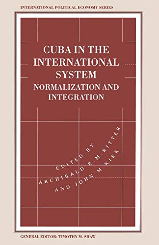 9781349242528: Cuba in the International System: Normalization and Integration (International Political Economy Series)