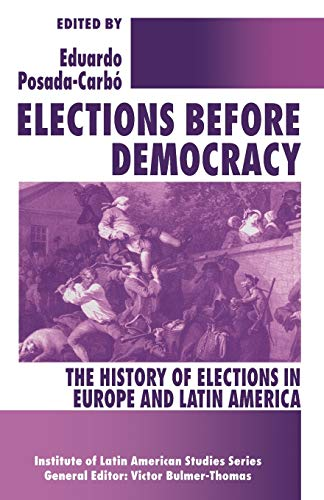 9781349245079: Elections before Democracy: The History of Elections in Europe and Latin America (Latin American Studies Series)