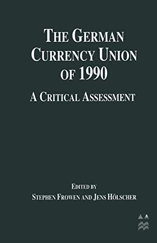 9781349253708: The German Currency Union of 1990: A Critical Assessment