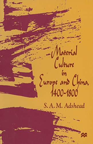 """Material Culture in Europe and China, 1400â€""""1800. The Rise of Consumerism: S.A.M. ..."""