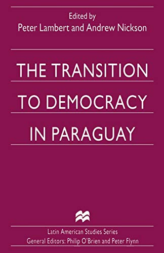 9781349257690: The Transition to Democracy in Paraguay (Latin American Studies)