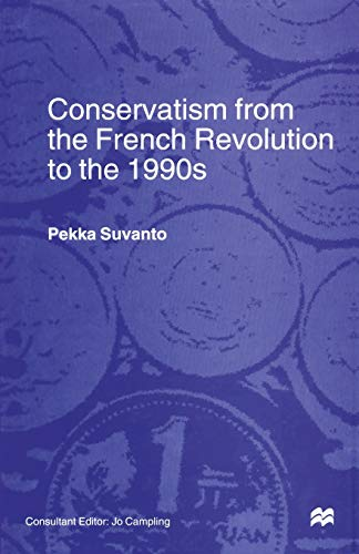 9781349258901: Conservatism from the French Revolution to the 1990s