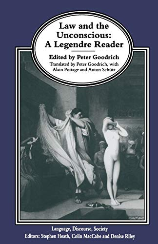 9781349259762: Law and the Unconscious: A Legendre Reader (Language, Discourse, Society)