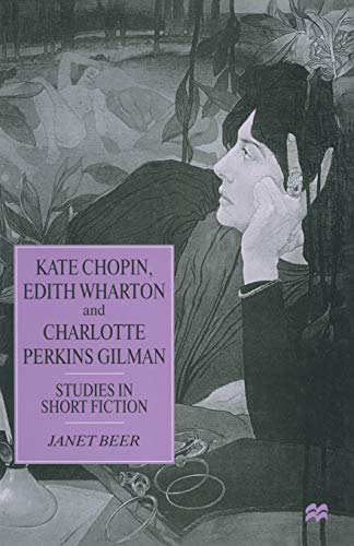 9781349260171: Kate Chopin, Edith Wharton and Charlotte Perkins Gilman: Studies in Short Fiction