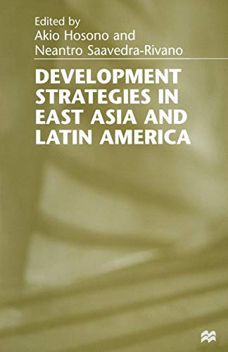 Development Strategies in East Asia and Latin America: AKIO HOSONO