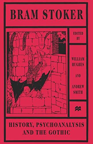 9781349268405: Bram Stoker: History, Psychoanalysis and the Gothic
