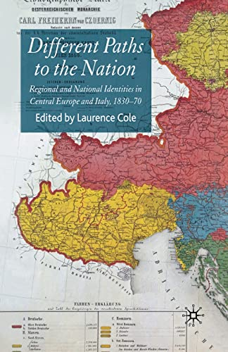 9781349279609: Different Paths to the Nation: Regional and National Identities in Central Europe and Italy, 1830-70