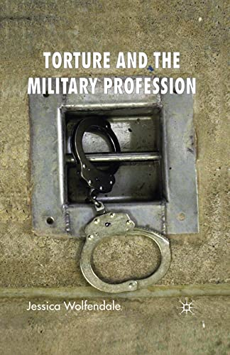 9781349280162: Torture and the Military Profession
