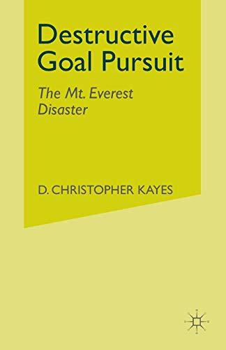 9781349281015: Destructive Goal Pursuit: The Mt. Everest Disaster