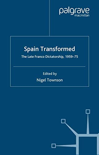 9781349281275: Spain Transformed: The Franco Dictatorship, 1959-1975