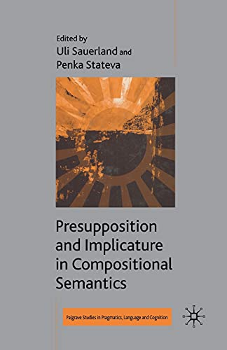 9781349282067: Presupposition and Implicature in Compositional Semantics (Palgrave Studies in Pragmatics, Language and Cognition)