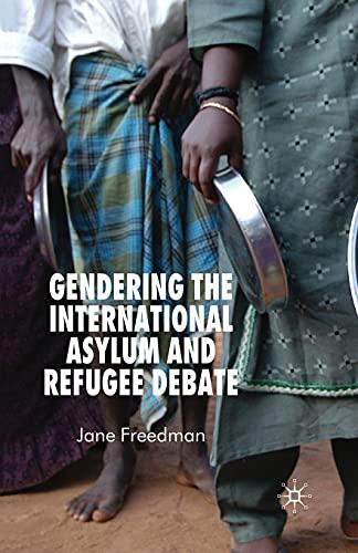 9781349282371: Gendering the International Asylum and Refugee Debate
