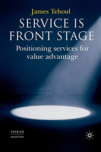 9781349282494: Service is Front Stage: Positioning Services for Value Advantage (INSEAD Business Press)