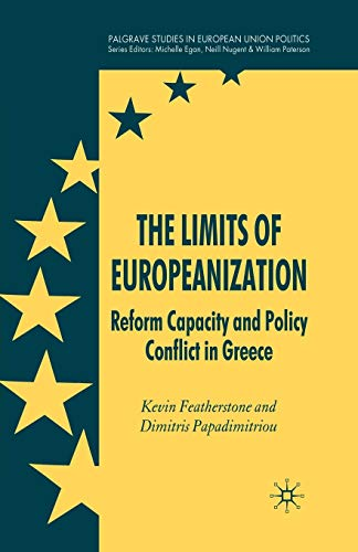 9781349282951: The Limits of Europeanization: Reform Capacity and Policy Conflict in Greece (Palgrave Studies in European Union Politics)