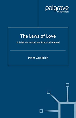 9781349283118: The Laws of Love: A Brief Historical and Practical Manual (Language, Discourse, Society)