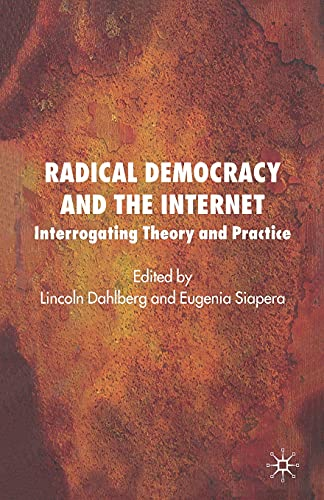 9781349283156: Radical Democracy and the Internet: Interrogating Theory and Practice