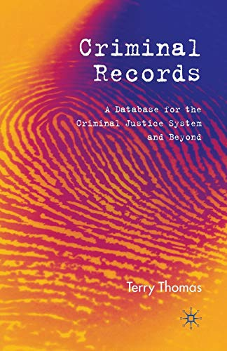 9781349283330: Criminal Records: A Database for the Criminal Justice System and Beyond